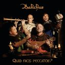 CD Bakchus: Quid facis peccator – online!