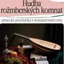 Hudba Rožmberských komnat, Třeboň (Jihočeské divadlo)